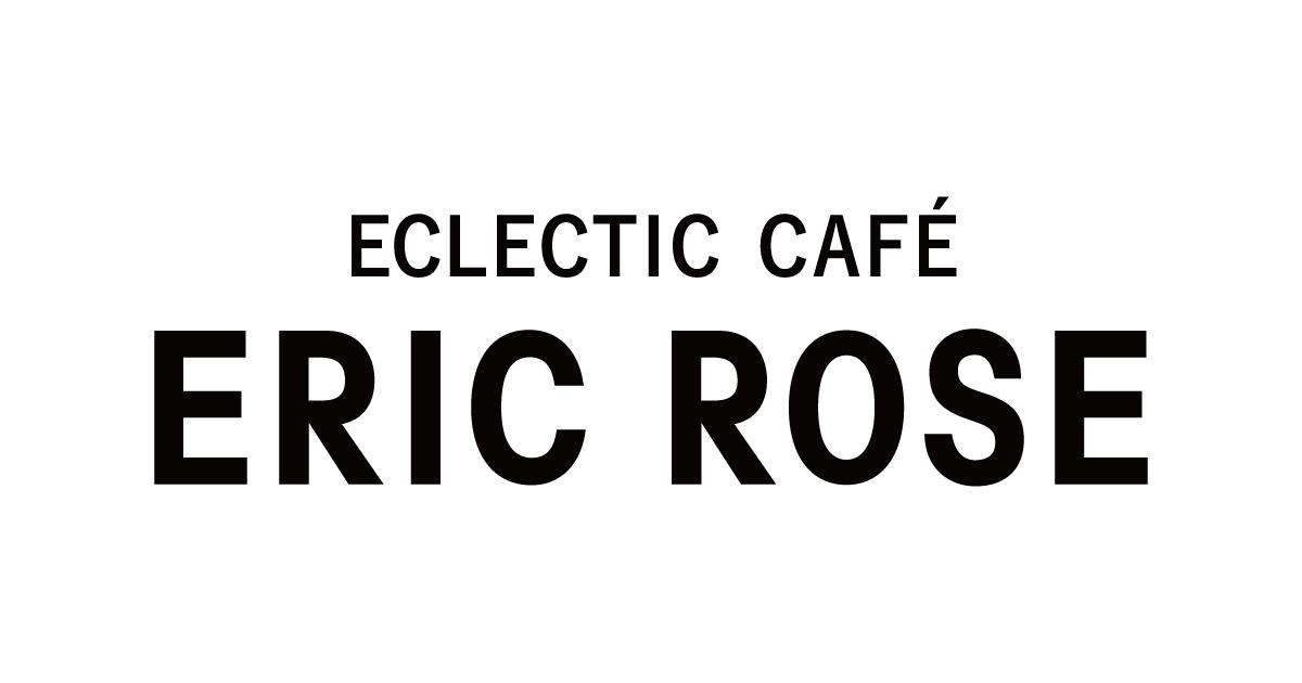ERIC ROSE(エリック・ローズ)